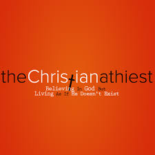 the christian athiest